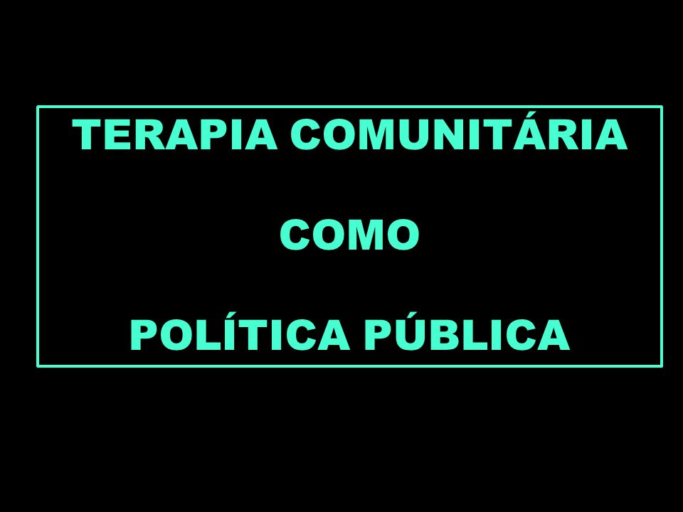 TERAPIA COMUNITÁRIA COMO POLÍTICA PÚBLICA