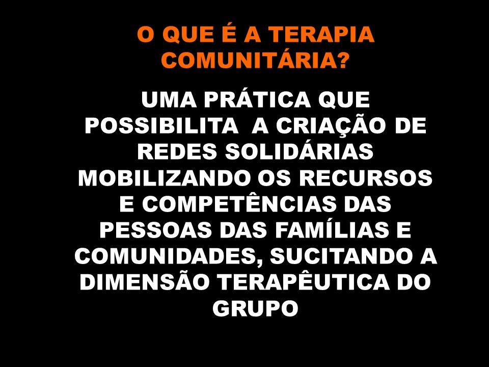 O QUE É A TERAPIA COMUNITÁRIA