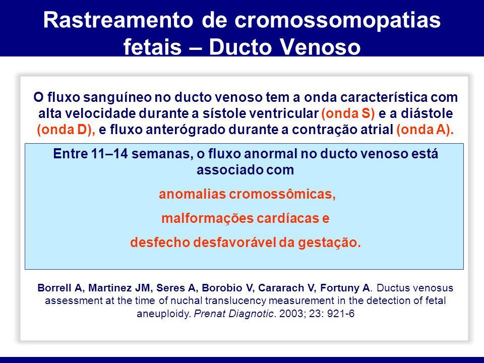 Rastreamento de cromossomopatias fetais – Ducto Venoso