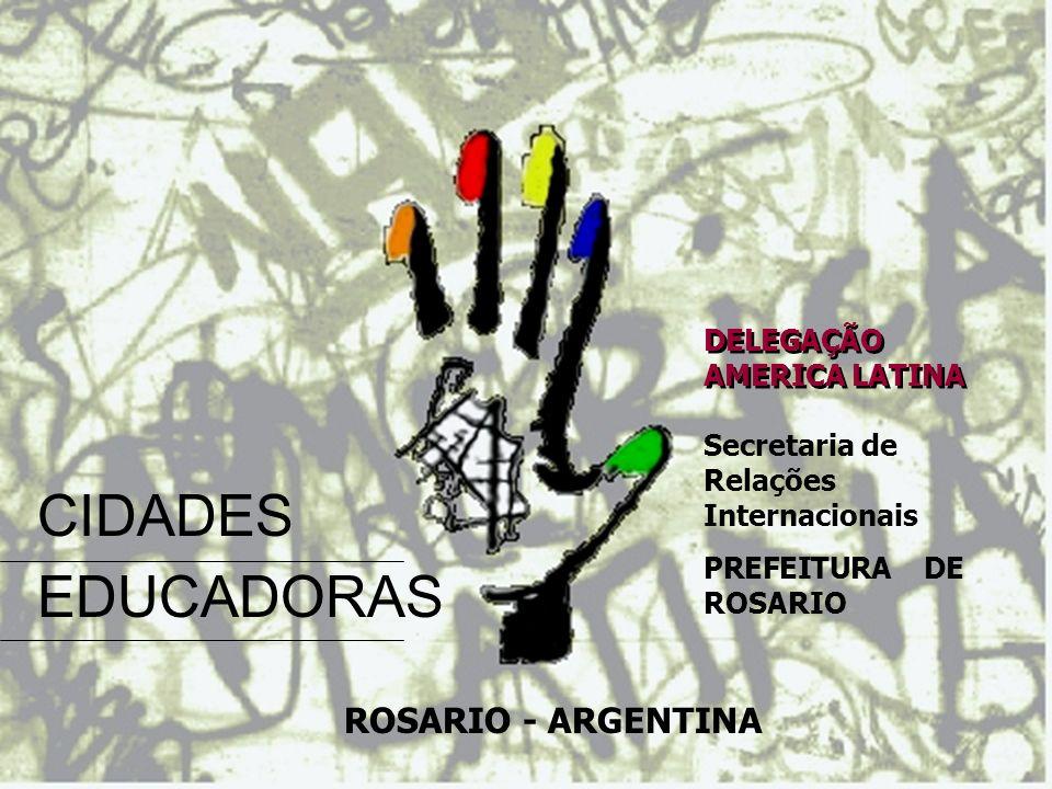 CIDADES EDUCADORAS ROSARIO - ARGENTINA DELEGAÇÃO AMERICA LATINA