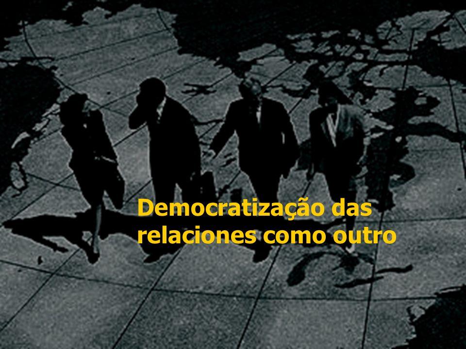 Democratização das relaciones como outro