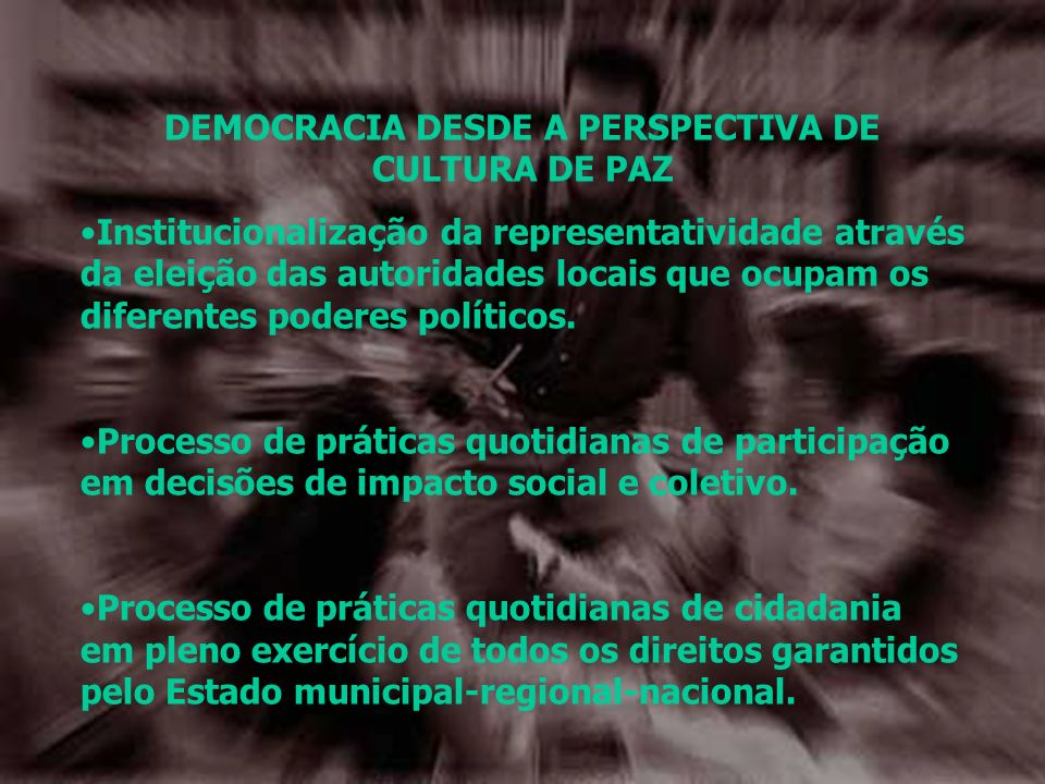 DEMOCRACIA DESDE A PERSPECTIVA DE CULTURA DE PAZ