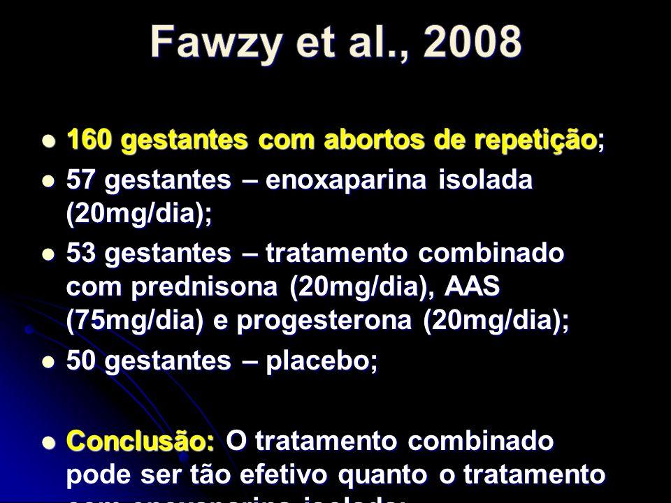 Fawzy et al., 2008 160 gestantes com abortos de repetição;
