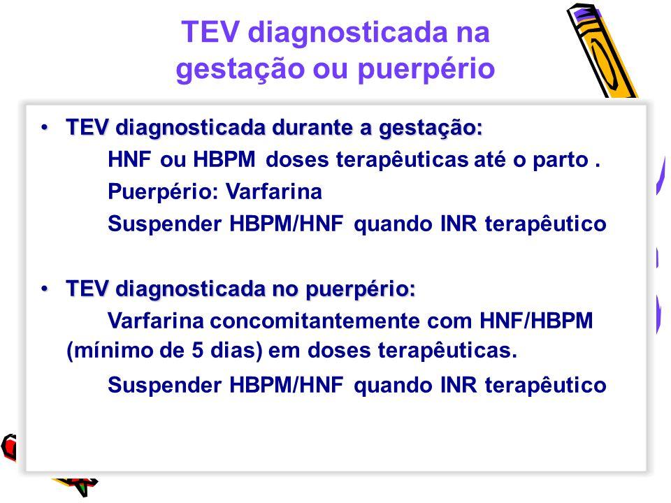 TEV diagnosticada na gestação ou puerpério