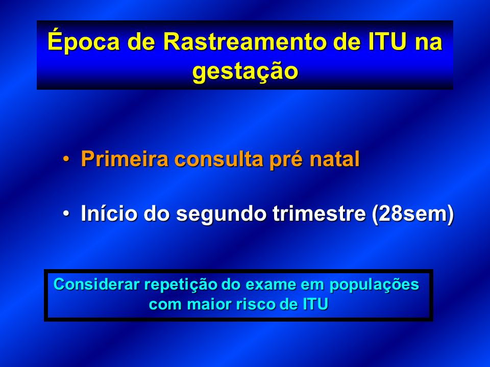 Época de Rastreamento de ITU na gestação