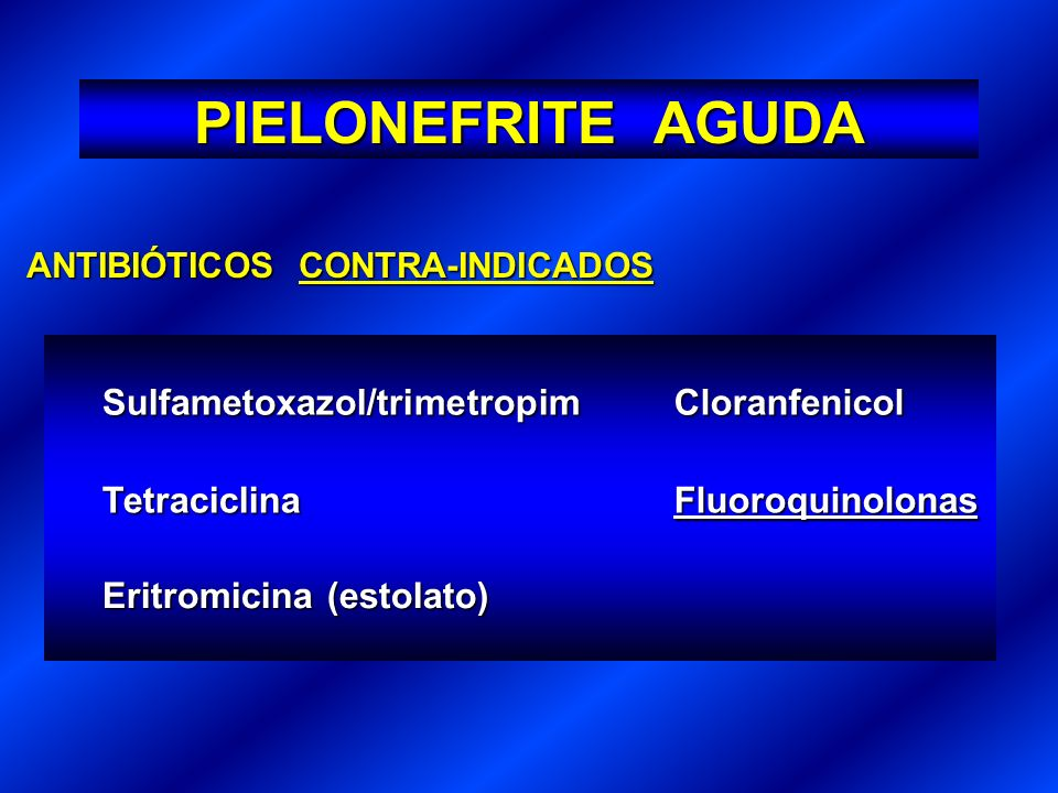 PIELONEFRITE AGUDA Sulfametoxazol/trimetropim Cloranfenicol