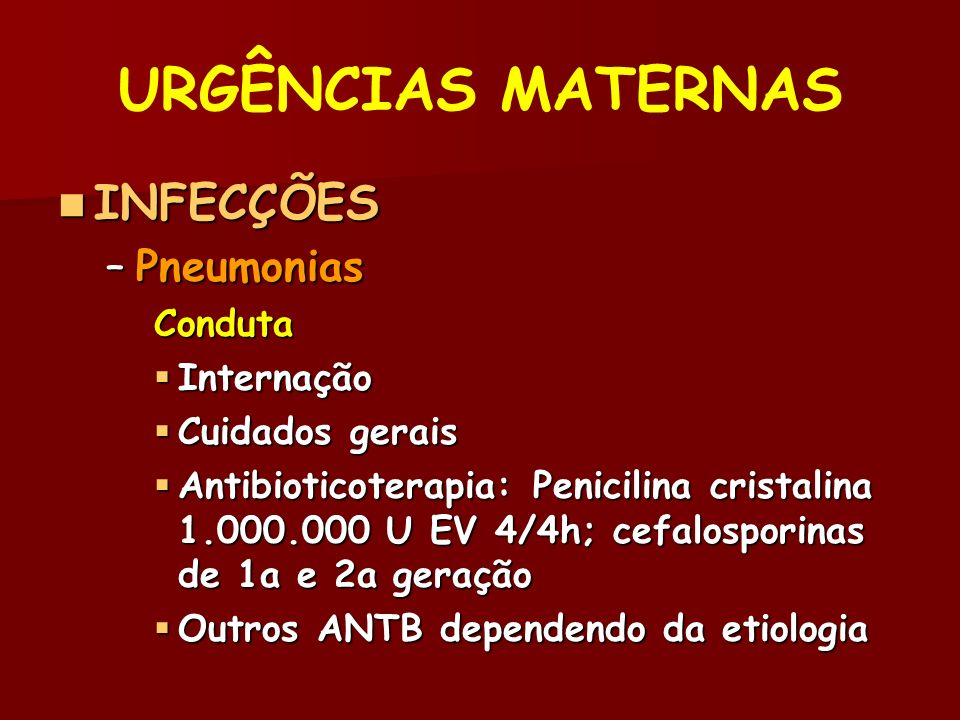 URGÊNCIAS MATERNAS INFECÇÕES Pneumonias Conduta Internação