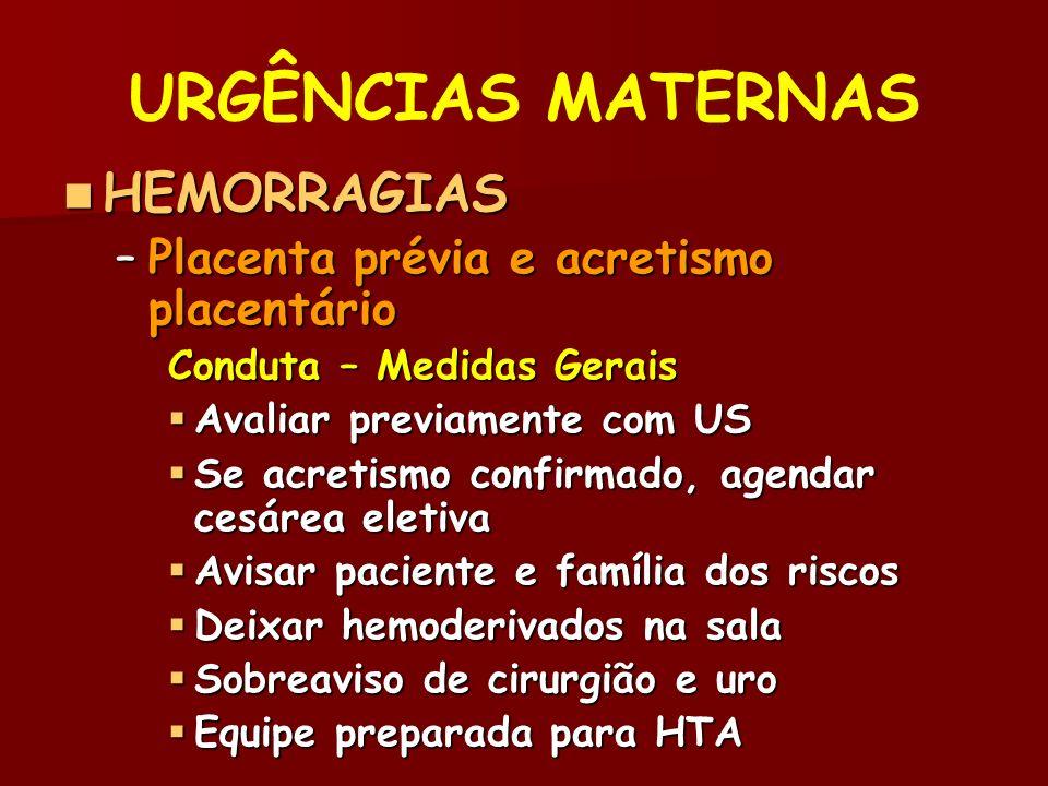 URGÊNCIAS MATERNAS HEMORRAGIAS Placenta prévia e acretismo placentário