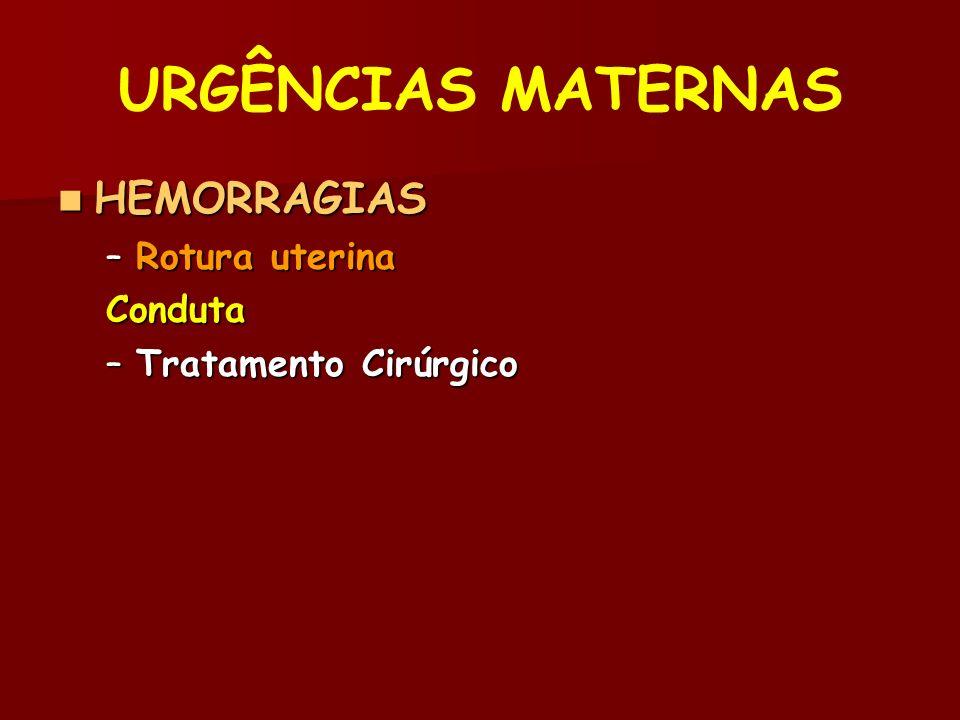 URGÊNCIAS MATERNAS HEMORRAGIAS Rotura uterina Conduta