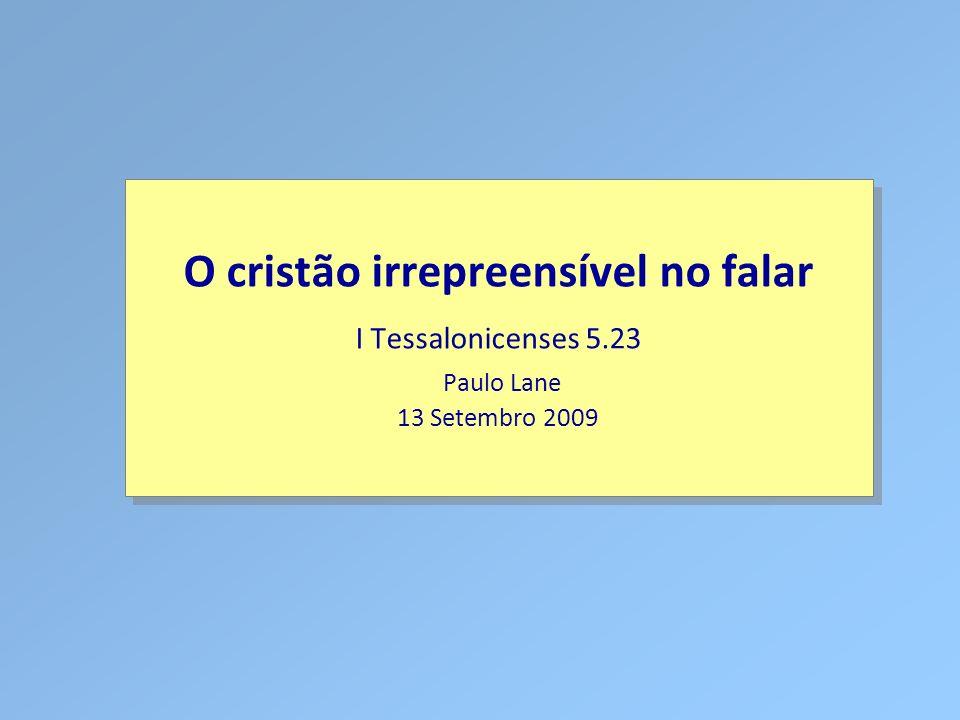 O cristão irrepreensível no falar I Tessalonicenses 5