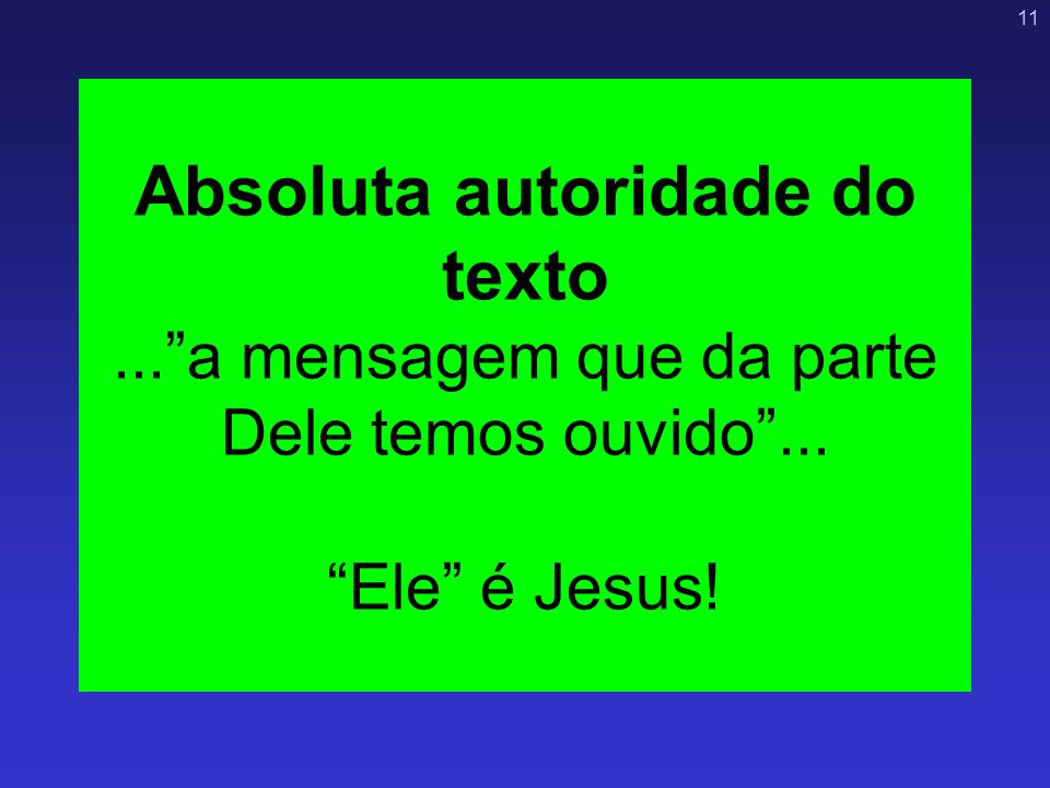 Absoluta autoridade do texto