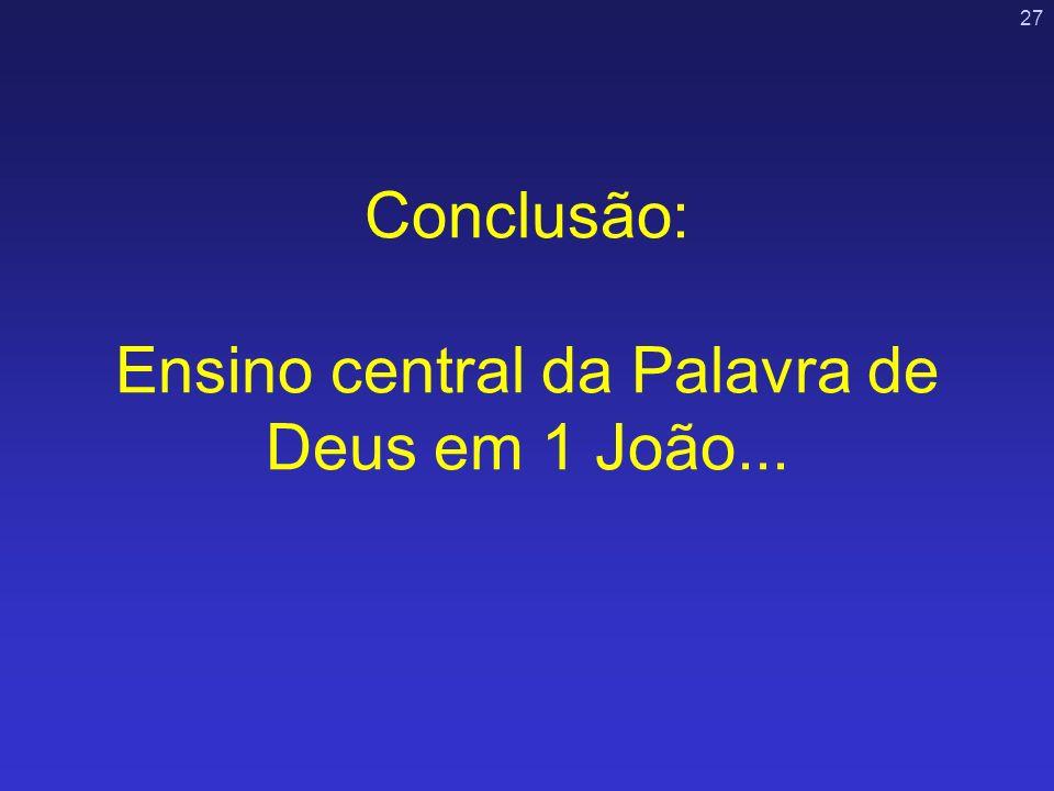 Conclusão: Ensino central da Palavra de Deus em 1 João...