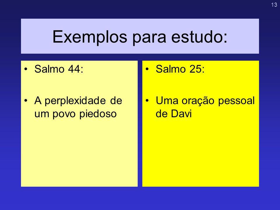 Exemplos para estudo: Salmo 44: A perplexidade de um povo piedoso