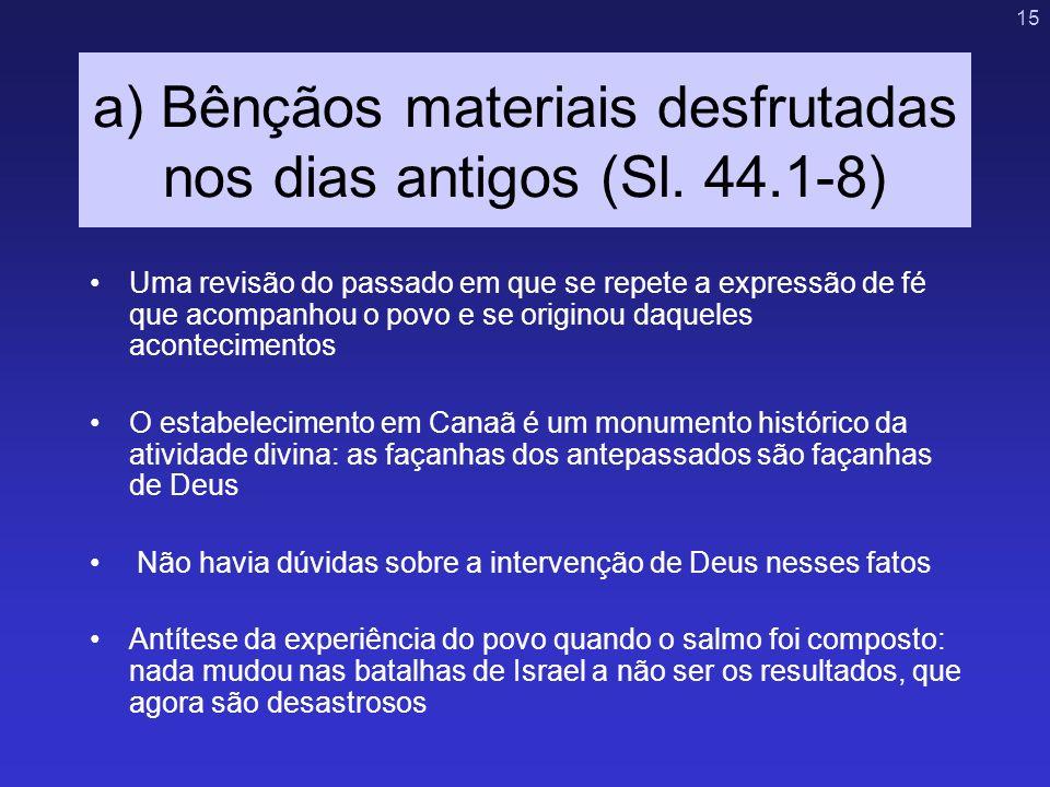 a) Bênçãos materiais desfrutadas nos dias antigos (Sl. 44.1-8)