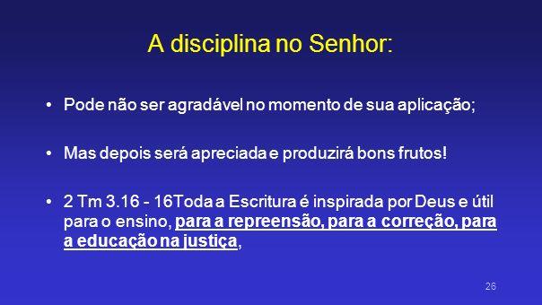 A disciplina no Senhor: