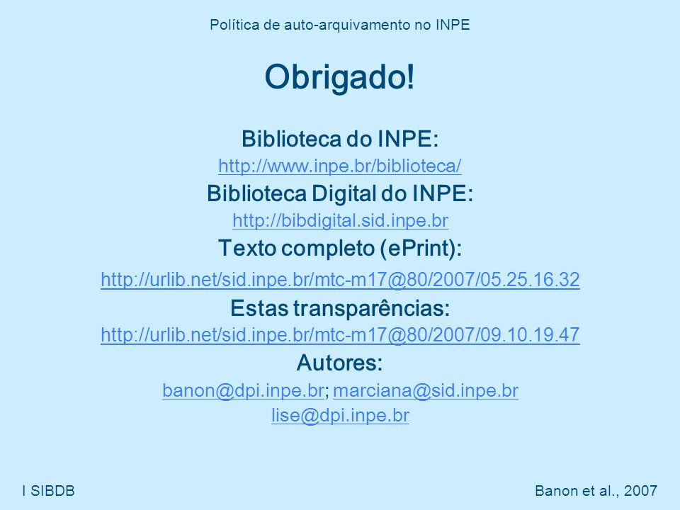 Obrigado! Biblioteca do INPE: Biblioteca Digital do INPE: