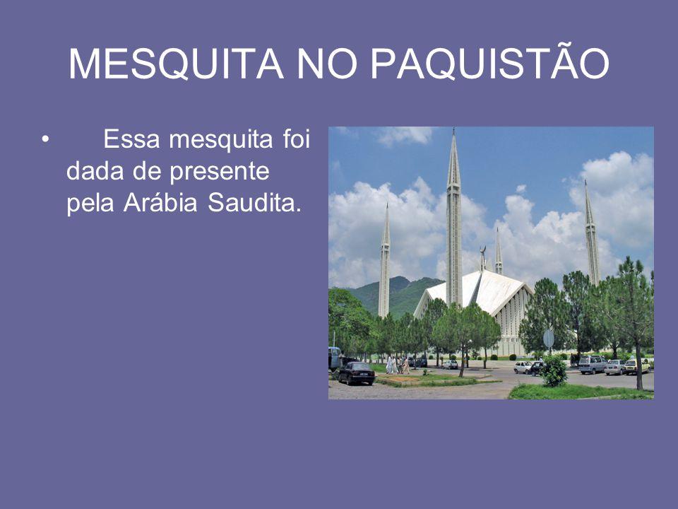 MESQUITA NO PAQUISTÃO Essa mesquita foi dada de presente pela Arábia Saudita.