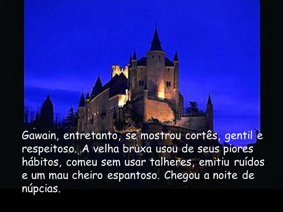 Gawain, entretanto, se mostrou cortês, gentil e respeitoso