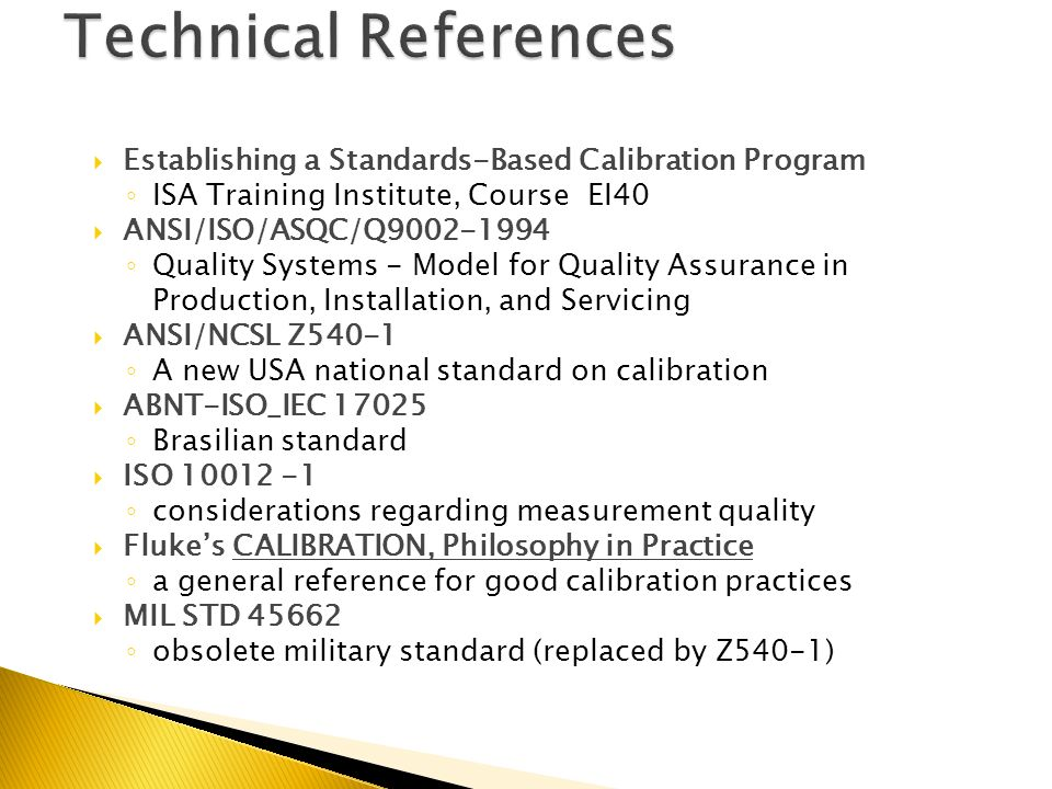 Technical ReferencesEstablishing a Standards-Based Calibration Program. ISA Training Institute, Course EI40.