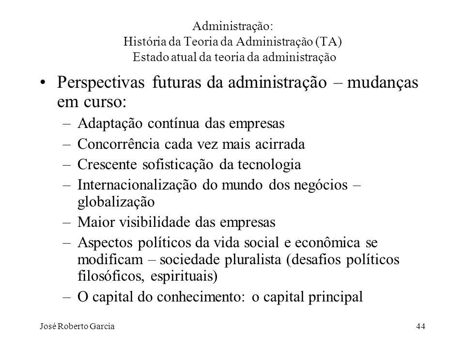 Perspectivas futuras da administração – mudanças em curso: