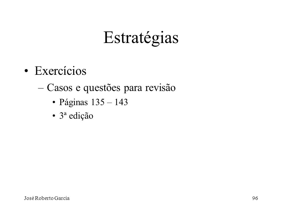 Estratégias Exercícios Casos e questões para revisão Páginas 135 – 143