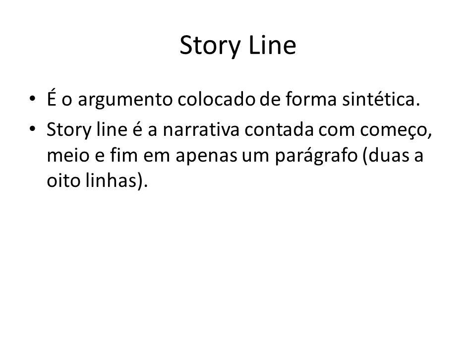 Story Line É o argumento colocado de forma sintética.