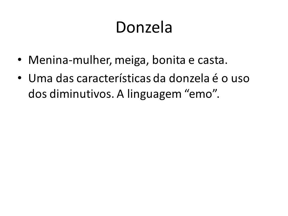 Donzela Menina-mulher, meiga, bonita e casta.