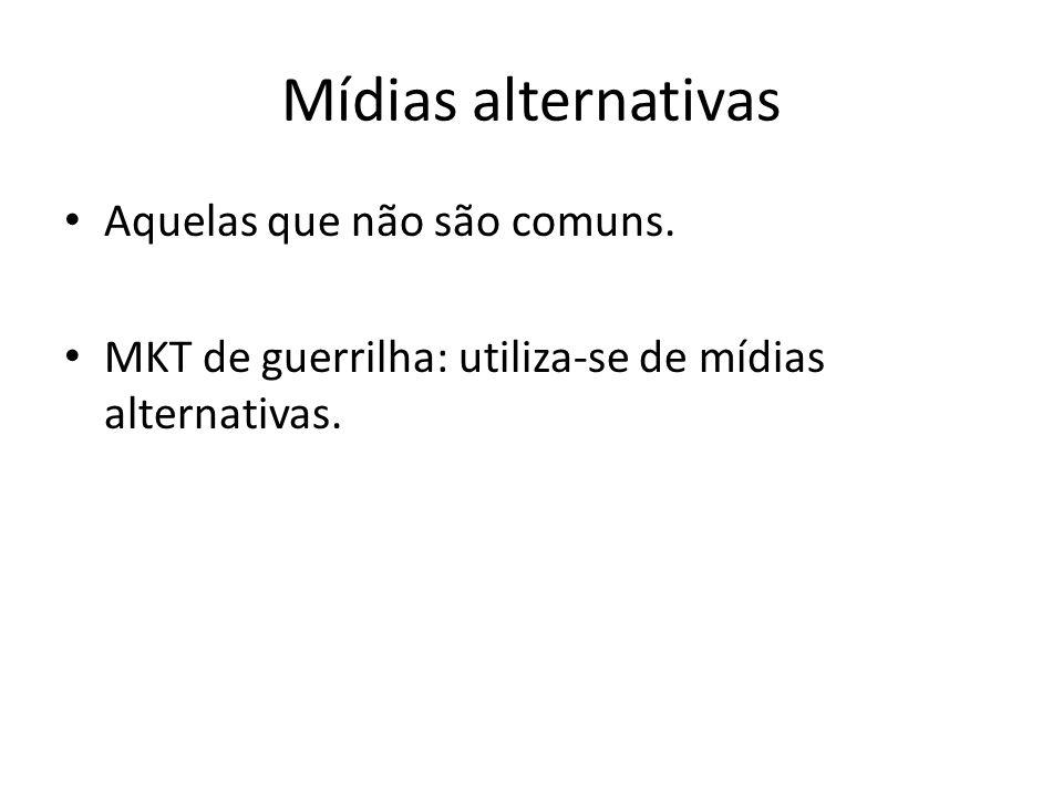 Mídias alternativas Aquelas que não são comuns.