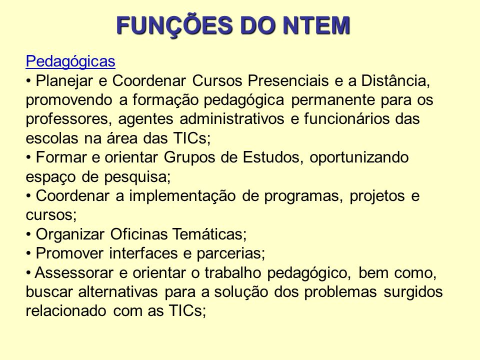 FUNÇÕES DO NTEM Pedagógicas