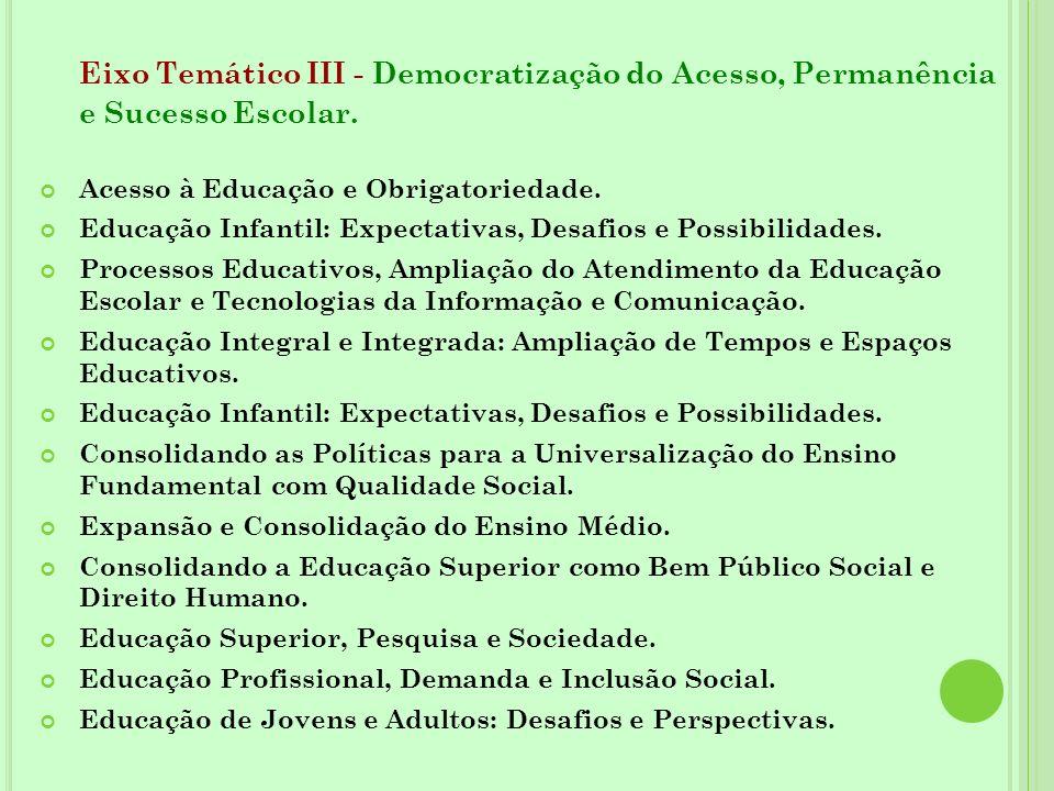 Eixo Temático III - Democratização do Acesso, Permanência e Sucesso Escolar.