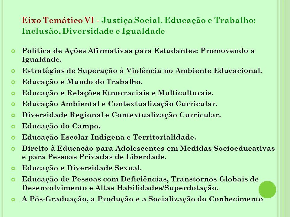 Eixo Temático VI - Justiça Social, Educação e Trabalho: Inclusão, Diversidade e Igualdade