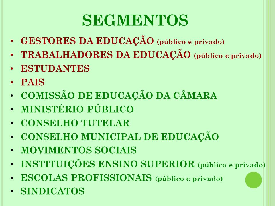 SEGMENTOS GESTORES DA EDUCAÇÃO (público e privado)