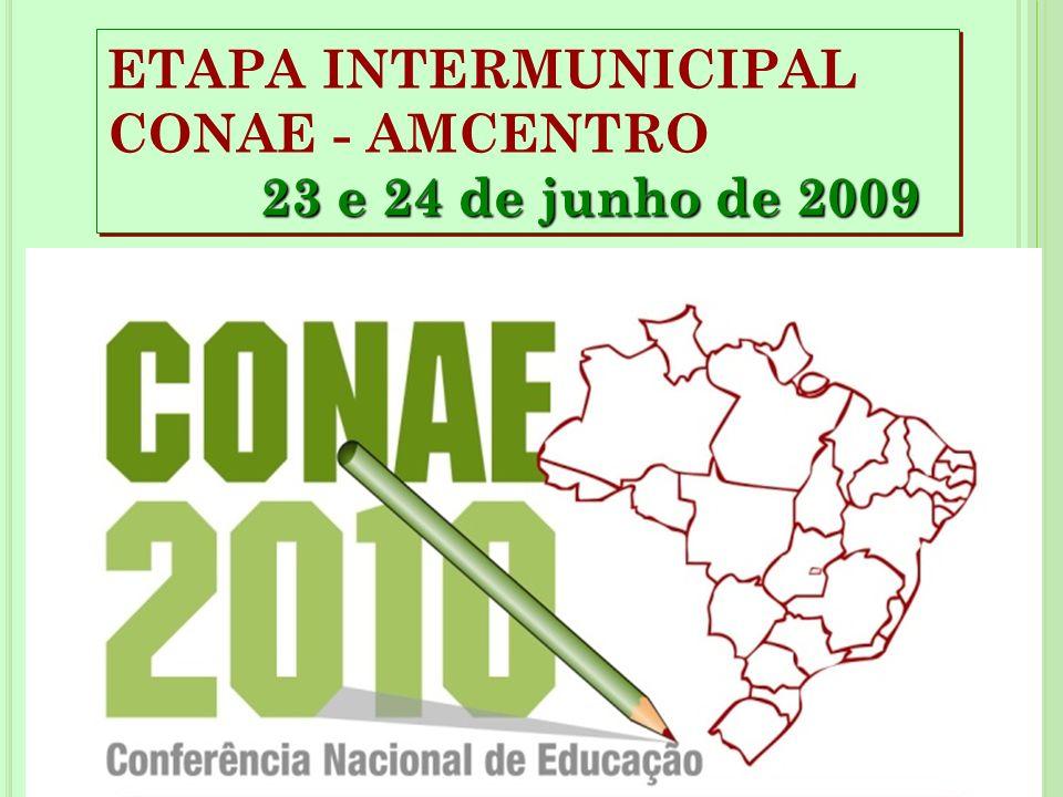ETAPA INTERMUNICIPAL CONAE - AMCENTRO 23 e 24 de junho de 2009