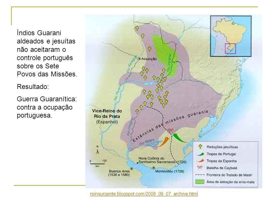 Guerra Guaranítica: contra a ocupação portuguesa.