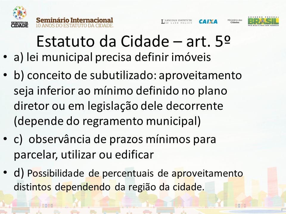 Estatuto da Cidade – art. 5º