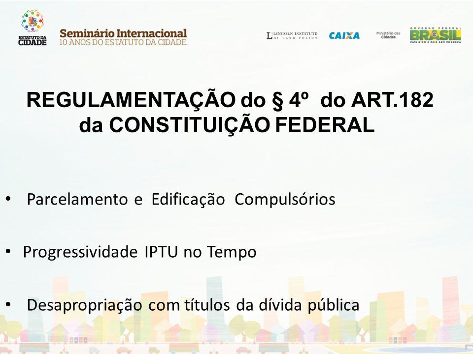 REGULAMENTAÇÃO do § 4º do ART.182 da CONSTITUIÇÃO FEDERAL