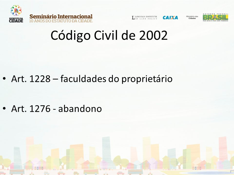 Código Civil de 2002 Art. 1228 – faculdades do proprietário