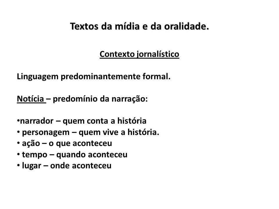 Textos da mídia e da oralidade.