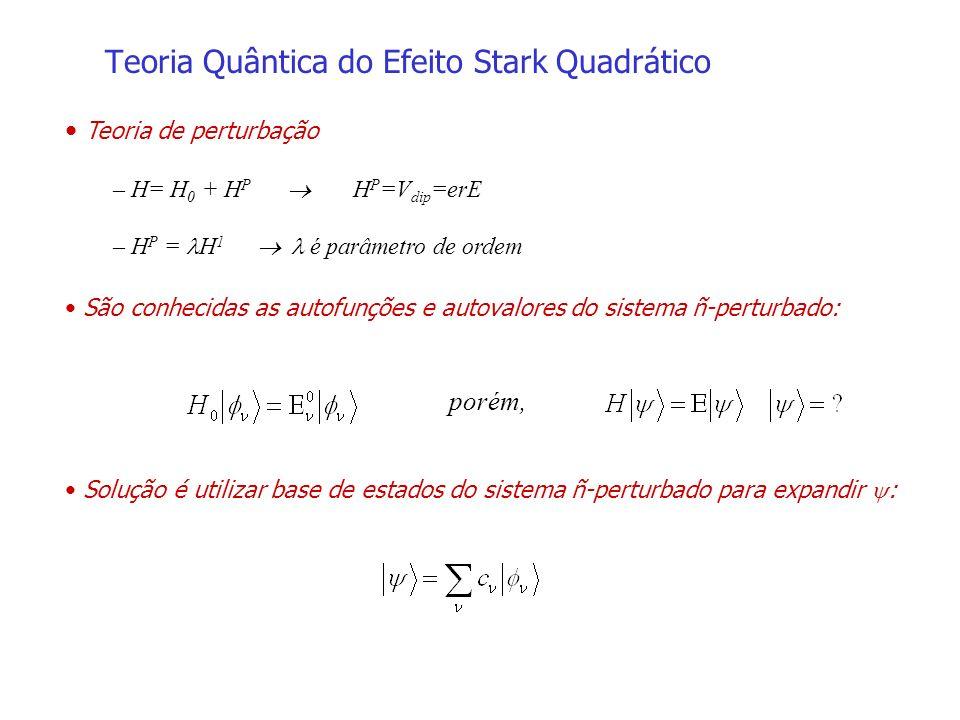 Teoria Quântica do Efeito Stark Quadrático