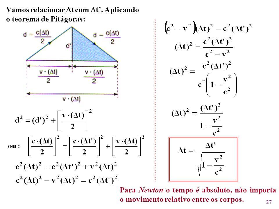 Vamos relacionar t com t'. Aplicando o teorema de Pitágoras: