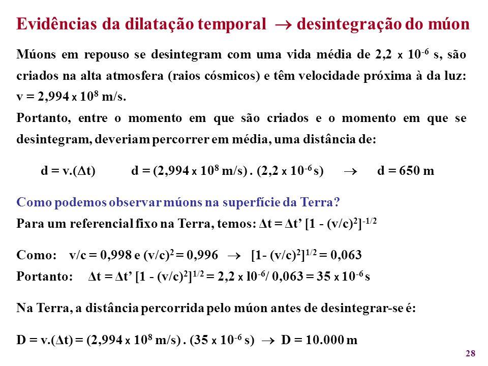 Evidências da dilatação temporal  desintegração do múon