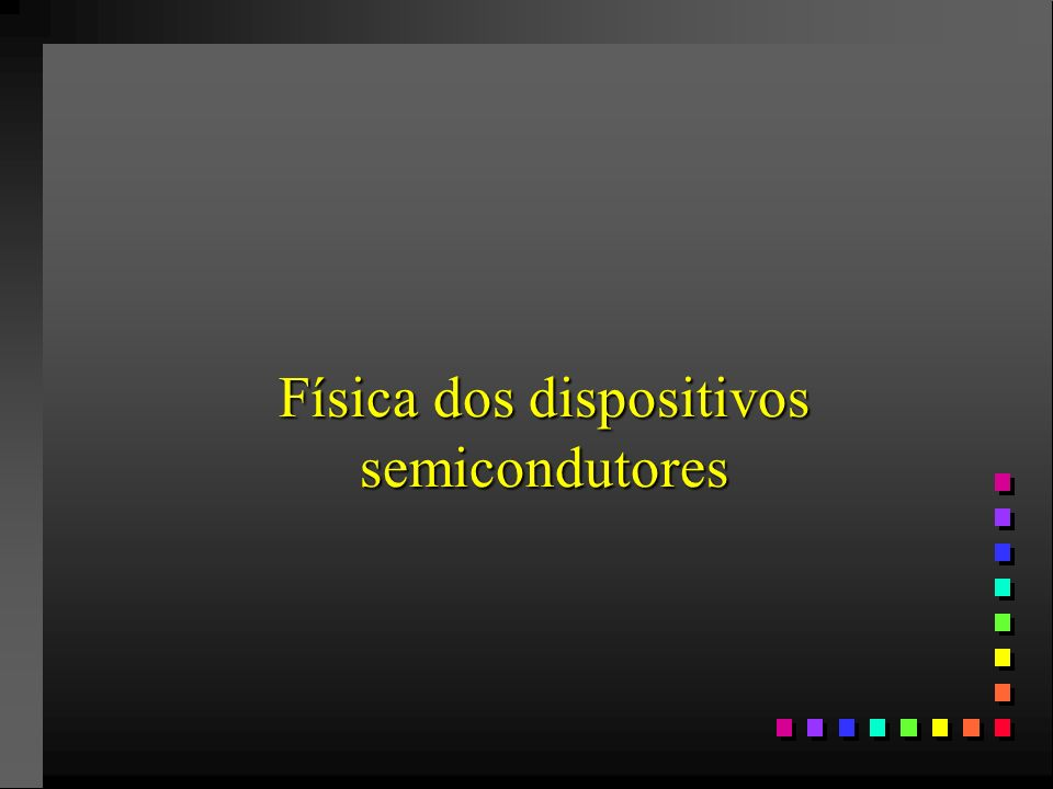 Física dos dispositivos semicondutores