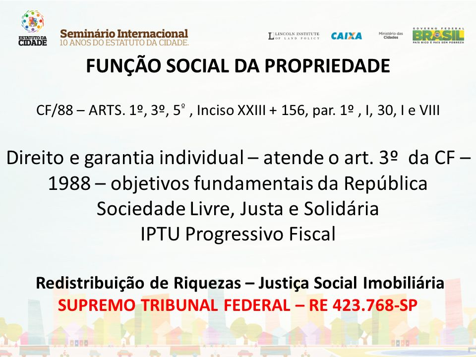 FUNÇÃO SOCIAL DA PROPRIEDADE CF/88 – ARTS