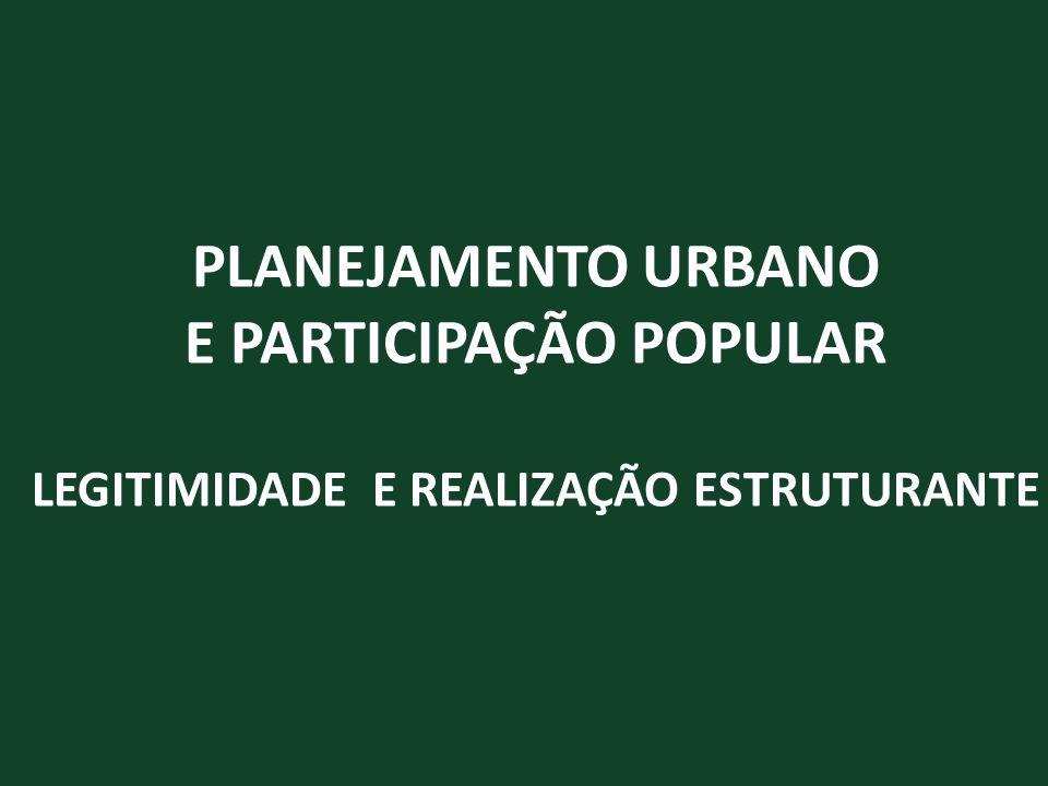 E PARTICIPAÇÃO POPULAR LEGITIMIDADE E REALIZAÇÃO ESTRUTURANTE