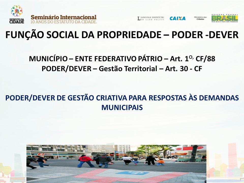 FUNÇÃO SOCIAL DA PROPRIEDADE – PODER -DEVER
