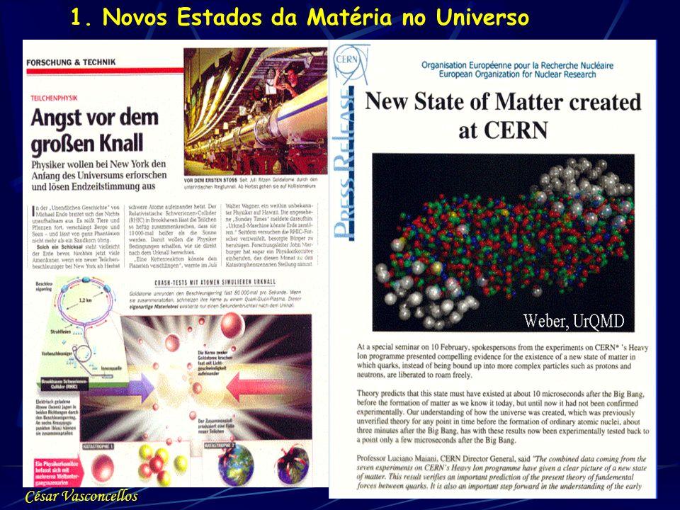1. Novos Estados da Matéria no Universo