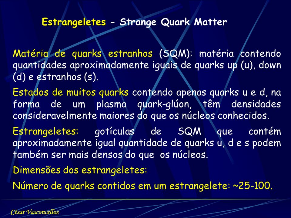 Estrangeletes - Strange Quark Matter