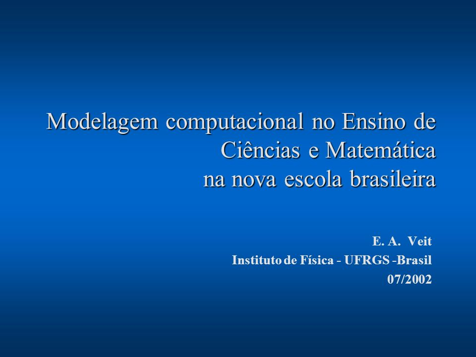 E. A. Veit Instituto de Física - UFRGS -Brasil 07/2002