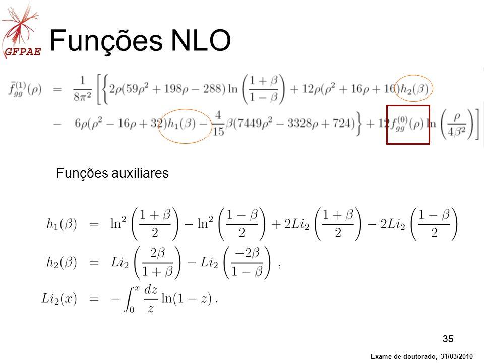 Funções NLO Funções auxiliares 35 Exame de doutorado, 31/03/2010