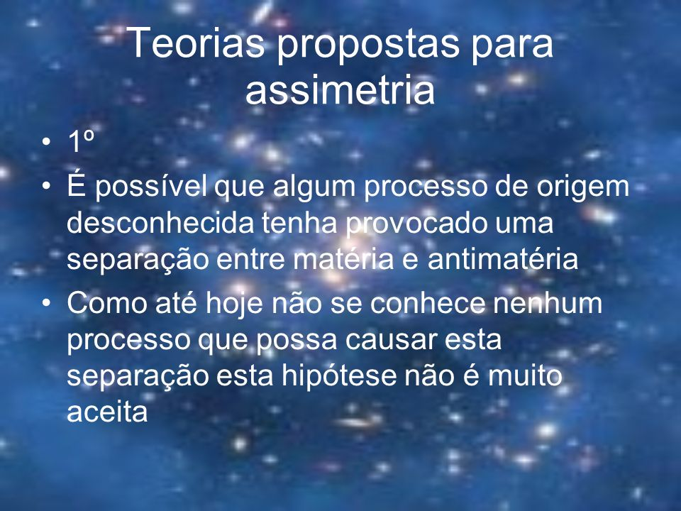 Teorias propostas para assimetria